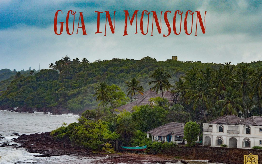 GOA IN MONSOON : A travel guide