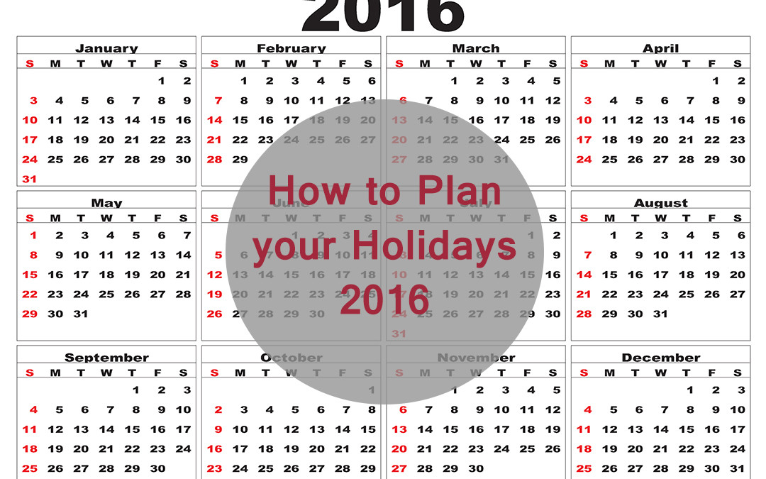 How to Plan your holidays in 2016