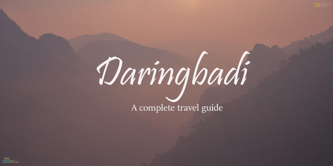 Daringbadi The Kashmir Of Orissa – Travel Guide